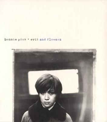 [023]evil and flowers/BONNIE PINK